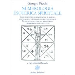 Numerologia Esoterica SpiritualeCome percepire il significato e il simbolo del numero e l'energia che racchiude in sé. Tecniche numeriche per riconoscere l'energia di ogni individuo
