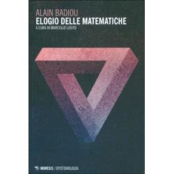 Elogio delle MatematicheA cura di Marcello Losito