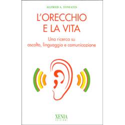 L'orecchio e la VitaUna ricerca su ascolto, linguaggio e comunicazione