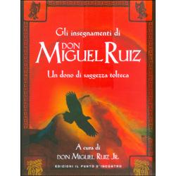 Gli Insegnamenti di Don Miguel RuizUn dono di saggezza tolteca