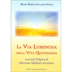 La Via Luminosa nella Vita QuotidianaSecondo l'opera di Omraam Mikhael Aivanhov