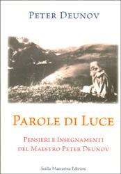 Parole di LucePensieri e insegnamenti del maestro Peter Deunov