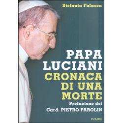 Papa Luciani - Cronaca di Una MortePrefazione del Card. Pietro Parolin