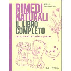 Rimedi NaturaliIl libro completo per curarsi con erbe e piante