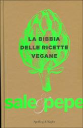 La Bibbia delle Ricette VeganeSale e pepe