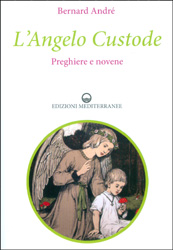 L'Angelo CustodePreghiere e novene