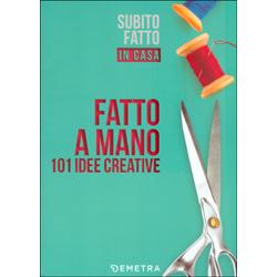 Fatto a Mano101 idee creative