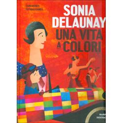 Sonia DelaunayUna vita a colori