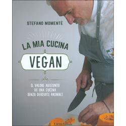 La Mia Cucina VeganIl valore aggiunto di una cucina senza derivanti animali