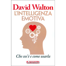 L'Intelligenza EmotivaChe cos'è e come usarla