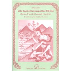 Vite degli Ottantaquattro SiddhaStorie di antichi maestri tantrici
