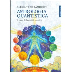 Astrologia QuantisticaIl gioco della dualità cosmica