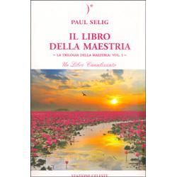 Il Libro della MaestriaLa trilogia della maestria: vol. 1 - Un Libro Canalizzato