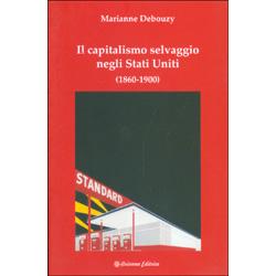 Il Capitalismo Selvaggio negli Stati Uniti1860-1900