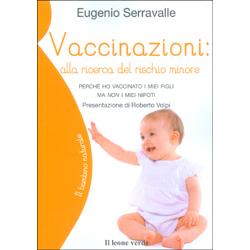 Vaccinazioni - Alla Ricerca del Rischio MinorePerché ho vaccinato i miei figli ma non i miei nipoti