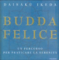 Budda FeliceUn percorso per praticare la serenità