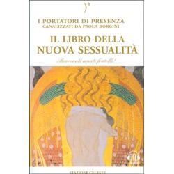 Il Libro Della Nuova SessualitàI portatori di presenza canalizzati da Paola Borgini