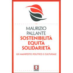 Sostenibilità Equità SolidarietàUn manifesto politico e culturale