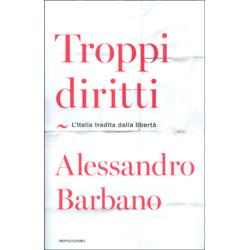 Troppi DirittiL'Italia tradita dalla libertà
