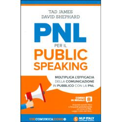 PNL per il Public SpeakingMoltiplica l'efficacia della comunicazione in pubblico con la PNL