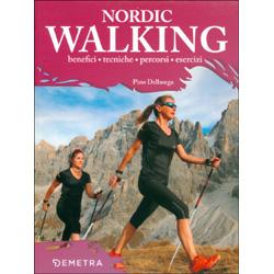 Nordic WalkingBenefici, tecniche, percorsi, esercizi