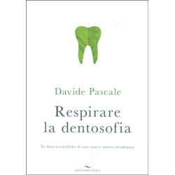 Respirare la DentosofiaLe basi scientifiche di una nuova neuro-ortodonzia