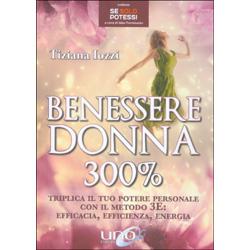 Benessere Donna 300%Triplica il tuo potere personale con il metodo 3E: Efficacia, Efficienza, Energia