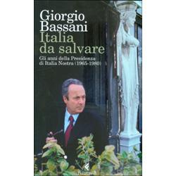 Italia da SalvareGli anni della Presidenza di Italia Nostra (1965-1980)