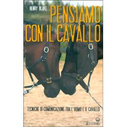 Pensiamo con il CavalloTecniche di comunicazione tra l'uomo e il cavallo