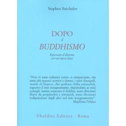 Dopo il BuddhismoRipensare il dharma per un'epoca laica