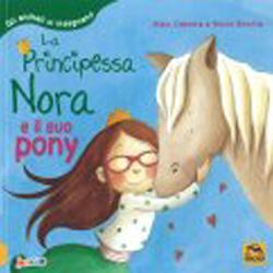La Principessa Nora e il suo Pony Gli animali ci insegnano