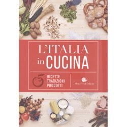 L'Italia in CucinaRicette, tradizioni, prodotti