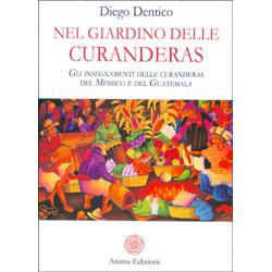 Nel Giardino delle CuranderasGli insegnamenti delle curanderas del Messico e del Guatemala