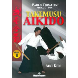 Takemusu Aikido Vol. 8Aiki ken