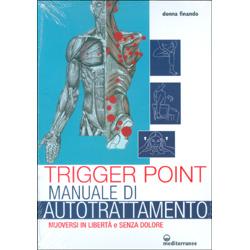 Trigger Point - Manuale di AutotrattamentoMuoversi in libertà senza dolore