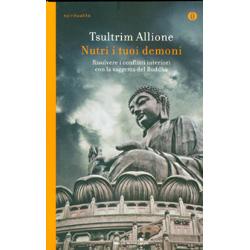 Nutri i Tuoi DemoniRisolvere i conflitti interiori con la saggezza del Buddha