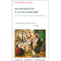 San Benedetto e la Vita FamiliareUna lettura originale della regola benedettina