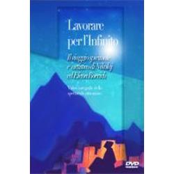 Lavorare per l'Infinito +  DVDIl viaggio spirituale e artistico di Nikolaj ed Elena Roerich.