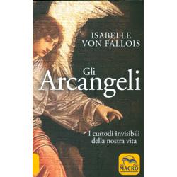 Gli ArcangeliI custodi invisibili della nostra vita