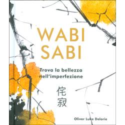 Wabi Sabi - Trova la Bellezza nell'Imperfezione