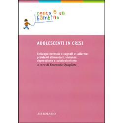 Adolescenti in crisiSviluppo normale e segnali di allarme