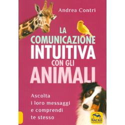 La Comunicazione Intuitiva con gli AnimaliAscolta i loro messaggi e comprendi te stesso