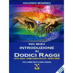Introduzione ai Dodici RaggiSette raggi - Cinque raggi occulti - Dodici raggi