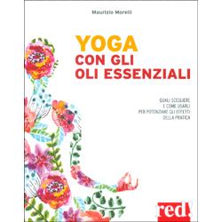 Yoga con gli Oli EssenzialiQuali scegliere e come usarli per potenziare gli effetti della pratica