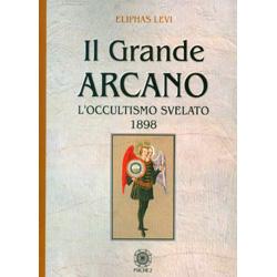 Il Grande ArcanoL'occultismo svelato 1898