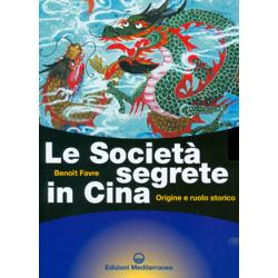 Le Società Segrete in CinaOrigine e ruolo storico