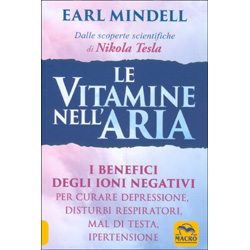 Le Vitamine Nell AriaI benefici degli ioni negativi per curare depressione, disturbi respiratori, mal di testa, ipertensione