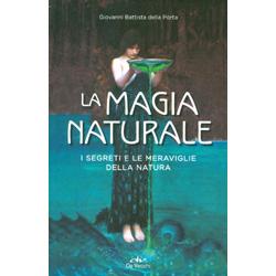 La Magia Naturale - I Segreti e le Meraviglie della Natura