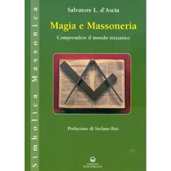 Magia e MassoneriaComprendere il mondo iniziatico
