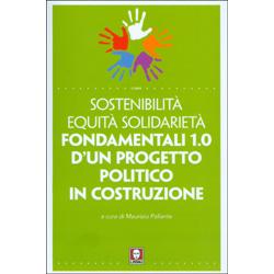 Sostenibilità Equità SolidarietàFondamentali 1.0 di un progetto politico in costruzione